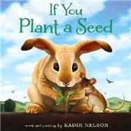 If You Plant a Seed by Nelson, Kadir, 9780062298898