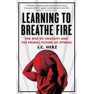 Learning to Breathe Fire by HERZ, J.C., 9780385348898