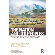 The Nation and Its Peoples: Citizens, Denizens, Migrants by Park; John, 9780415658898