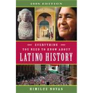 Everything You Need to Know about Latino History : 2008 Edition by Novas, Himilce, 9780452288898