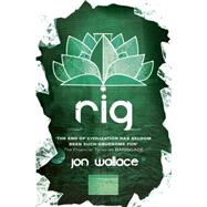 Rig by Wallace, Jon, 9780575118898
