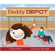 Daddy Depot by Stiefel, Chana; Snair, Andy, 9781250058898