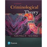 Criminological Theory by WILLIAMS & MCSHANE, 9780134558899