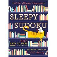 Will Shortz Presents Sleepy Sudoku 200 Easy to Hard Puzzles by Shortz, Will, 9781250118899