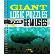 Giant Logic Puzzles for Geniuses by Unknown, 9781454918899