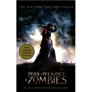 Pride and Prejudice and Zombies (Movie Tie-in Edition) by AUSTEN, JANEGRAHAME-SMITH, SETH, 9781594748899