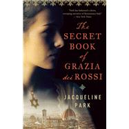 The Secret Book of Grazia dei Rossi by Park, Jacqueline, 9781770898899
