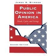 Public Opinion In America: Moods, Cycles, And Swings, Second Edition by Stimson,James A., 9780813368900
