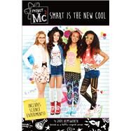 Project Mc2: Smart is the New Cool by Hemsworth, Jade, 9781250098900
