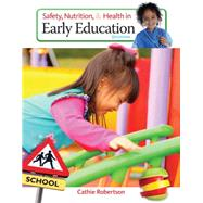 Safety, Nutrition and Health in Early Education by Robertson, 9781305088900