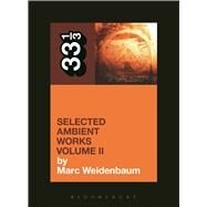 Aphex Twin's Selected Ambient Works Volume II by Weidenbaum, Marc, 9781623568900
