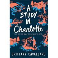 A Study in Charlotte by Cavallaro, Brittany, 9780062398901