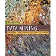 Introduction to Data Mining by Tan, Pang-Ning; Steinbach, Michael; Karpatne, Anuj; Kumar, Vipin, 9780133128901