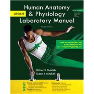Human Anatomy & Physiology Laboratory Manual, Main Version, Update by Marieb, Elaine N.; Mitchell, Susan J., 9780321918901