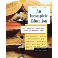 An Incomplete Education 9780345468901R