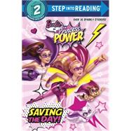 Saving the Day! (Barbie in Princess Power) by Lagonegro, Melissa, 9780553508901