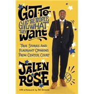 Got to Give the People What They Want by ROSE, JALEN, 9780804138901