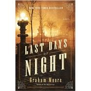 The Last Days of Night by Moore, Graham, 9780812988901