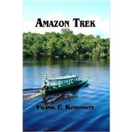 Amazon Trek by Robinson, Frank P., 9781411688902