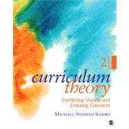 Curriculum Theory : Conflicting Visions and Enduring Concerns by Michael Stephen Schiro, 9781412988902