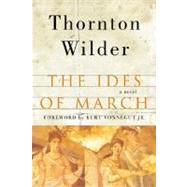 Ides of March : A Novel by Wilder, Thornton, 9780060088903