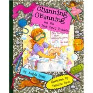 Channing O'Banning and the Tickled Pink Pencil Problem! by Spady, Angela; Lyon, Tammie, 9780615888903