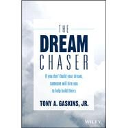 The Dream Chaser by Gaskins, Tony A., Jr., 9781119318903
