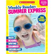 Weekly Reader: Summer Express (Between Grades 1 & 2) by Unknown, 9781338108903
