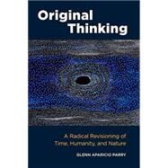 Original Thinking by PARRY, GLENN APARICIOO'DEA, JAMES, 9781583948903