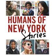 Humans of New York: Stories by Stanton, Brandon, 9781250058904