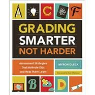 Grading Smarter, Not Harder by Myron Dueck, 9781416618904