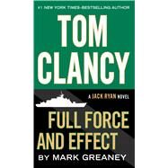Tom Clancy Full Force and Effect by Greaney, Mark, 9781594138904