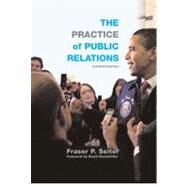 The Practice of Public Relations by Seitel, Fraser P., 9780136088905