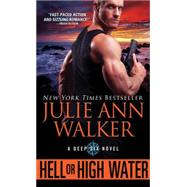 Hell or High Water by Walker, Julie Ann, 9781492608905