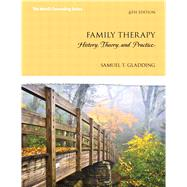 Family Therapy: History, Theory, and Practice, 6/e by Gladding, 9780133488906