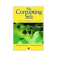 The Corrupting Sea A Study of Mediterranean History by Horden, Peregrine; Purcell, Nicholas, 9780631218906