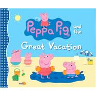Peppa Pig and the Great Vacation by Candlewick Press, 9780763678906