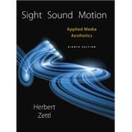 Sight, Sound, Motion Applied Media Aesthetics by Zettl, Herbert, 9781305578906