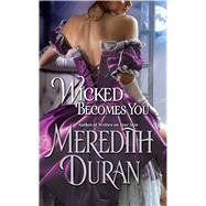 Wicked Becomes You by Duran, Meredith, 9781476788906