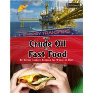 From Crude Oil to Fast Food by Graham, Ian, 9781484608906