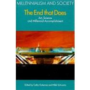 The End That Does: Art, Science and Millennial Accomplishment by Gutierrez,Cathy, 9781904768906