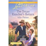 The Texas Rancher's Return by Pleiter, Allie, 9780373818907