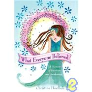 What Everyone Believed : A Memoir of Intuition and Awakening by Hoeflich, Christine, 9780979658907