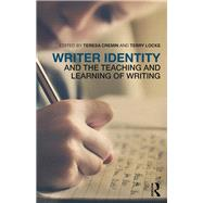 Writer Identity and the Teaching and Learning of Writing by Cremin; Teresa, 9781138948907