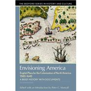 Envisioning America English Plans for the Colonization of North America by Mancall, Peter C., 9781319048907