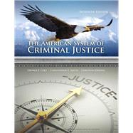 The American System of Criminal Justice by Cole, George F.; Smith, Christopher E.; DeJong, Christina, 9781337558907