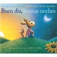 Buen día, buenas noches by Brown, Margaret Wise; Long, Loren, 9781418598907