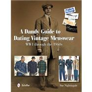 A Dandy Guide to Dating Vintage Menswear: WWI through the 1960s by Nightingale, Sue, 9780764338908