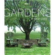 Gardens at First Light by Bass, Stacy; Ostrow, Judy, 9780986268908