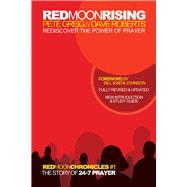 Red Moon Rising Rediscover the Power of Prayer by Greig, Pete; Roberts, Dave, 9781434708908